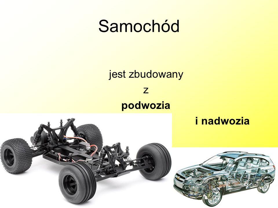 Samochód jest zbudowany z podwozia i nadwozia