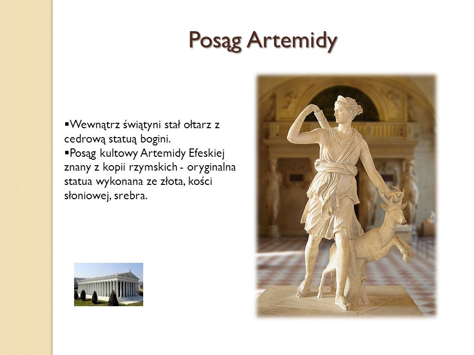 Posąg Artemidy Wewnątrz świątyni stał ołtarz z cedrową statuą bogini.