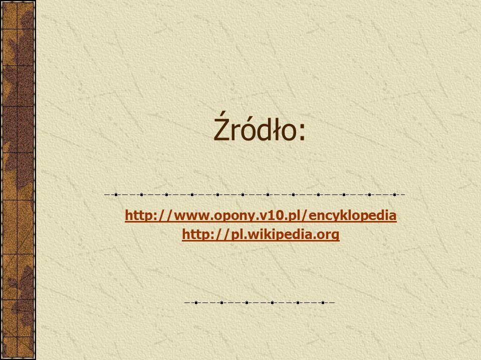 http://www.opony.v10.pl/encyklopedia http://pl.wikipedia.org