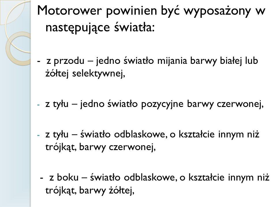 Motorower powinien być wyposażony w następujące światła: