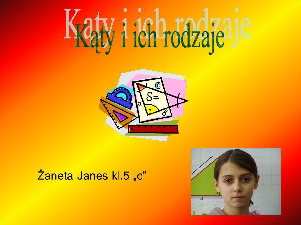 """Kąty i ich rodzaje Żaneta Janes kl.5 """"c"""