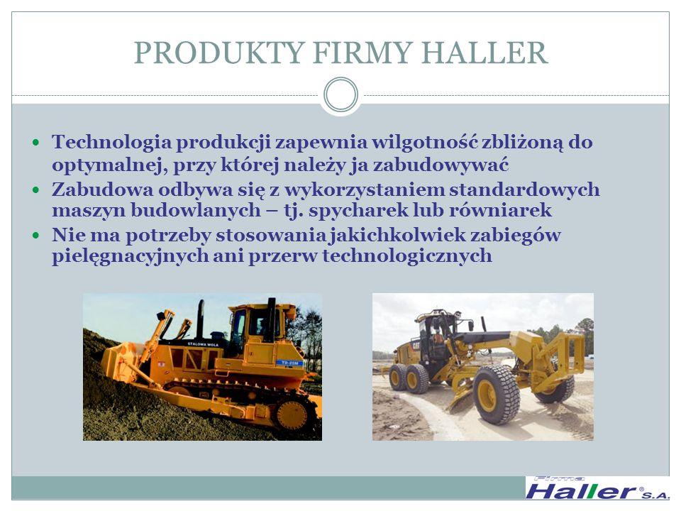 PRODUKTY FIRMY HALLER Technologia produkcji zapewnia wilgotność zbliżoną do optymalnej, przy której należy ja zabudowywać.