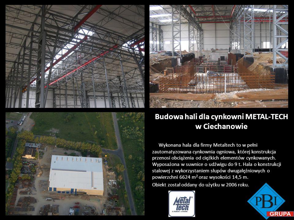 Budowa hali dla cynkowni METAL-TECH w Ciechanowie