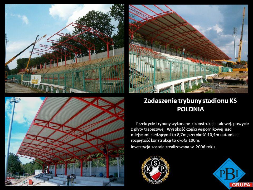 Zadaszenie trybuny stadionu KS POLONIA