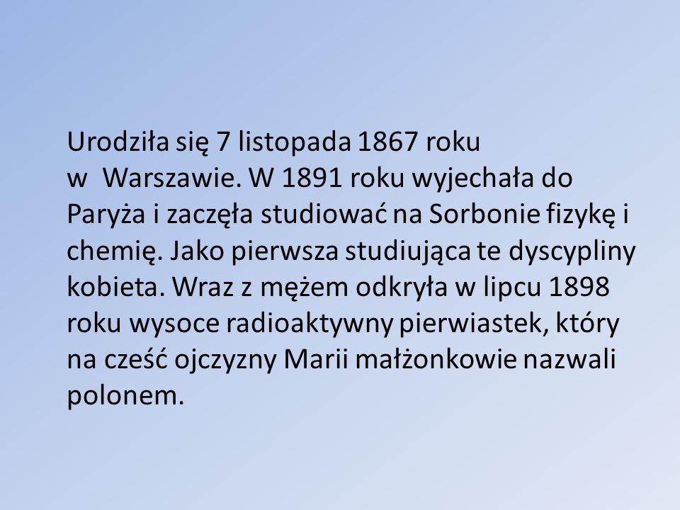 Urodziła się 7 listopada 1867 roku w Warszawie