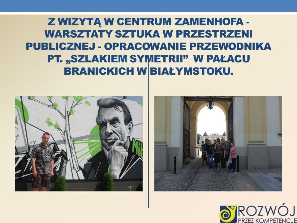 Z wizytą w Centrum Zamenhofa - warsztaty Sztuka w przestrzeni publicznej - opracowanie przewodnika pt.