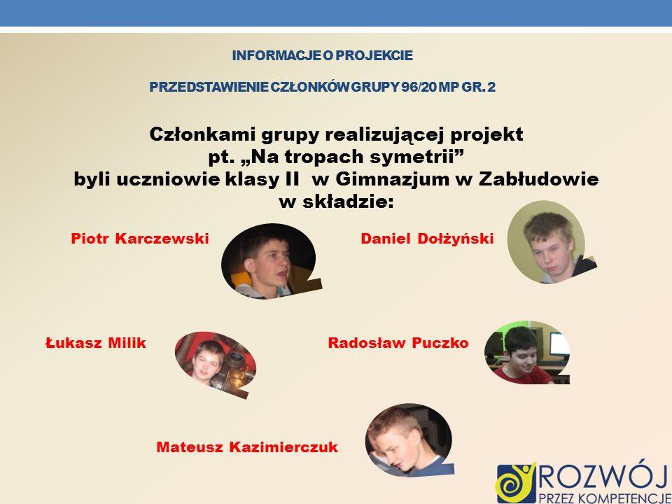 informacje o projekcie Przedstawienie członków grupy 96/20 MP gr. 2