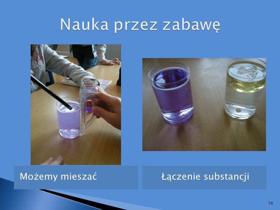 Nauka przez zabawę Możemy mieszać Łączenie substancji
