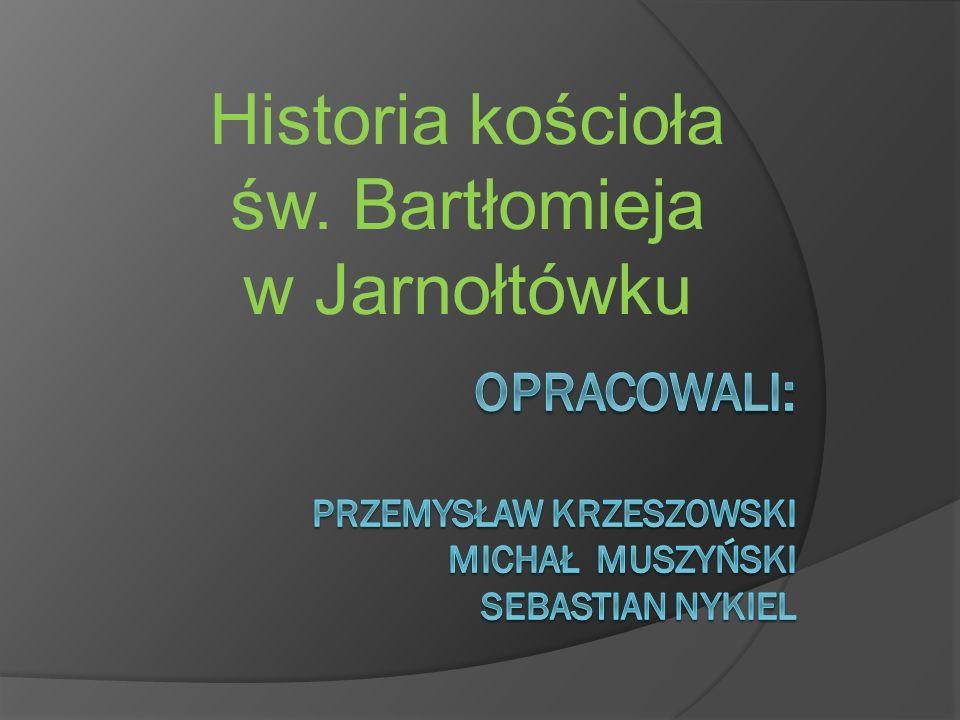 Opracowali: Przemysław krzeszowski michał muszyński sebastian nykiel