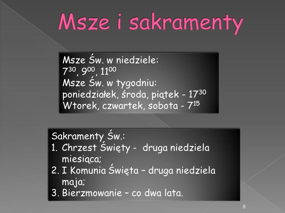 Msze i sakramenty Msze Św. w niedziele: 730, 900, 1100