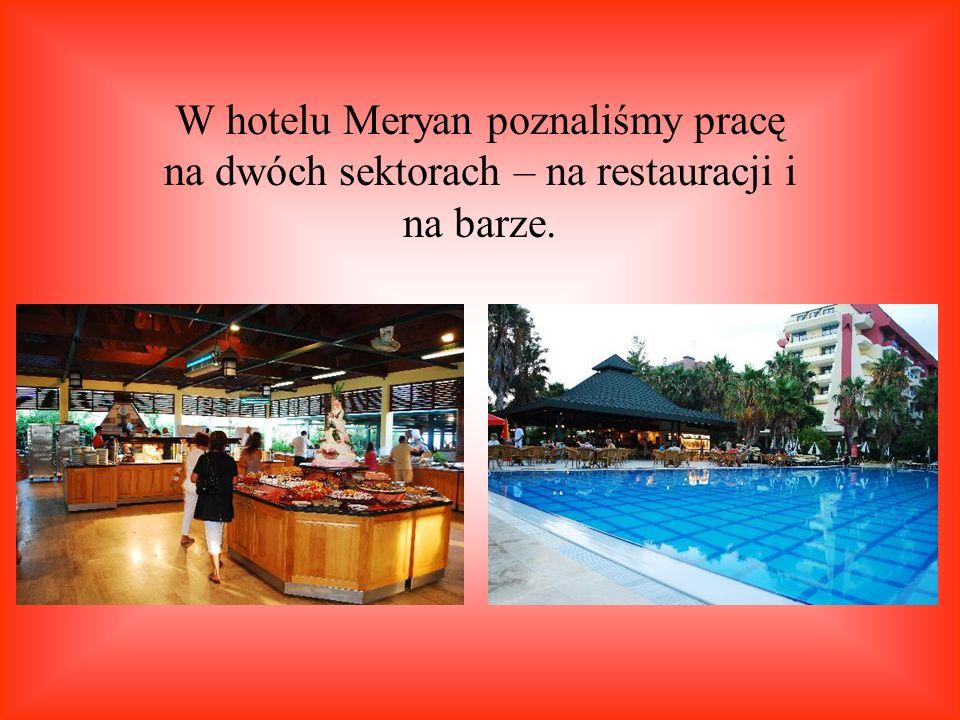 W hotelu Meryan poznaliśmy pracę na dwóch sektorach – na restauracji i na barze.