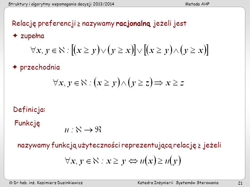 Relację preferencji ≥ nazywamy racjonalną jeżeli jest
