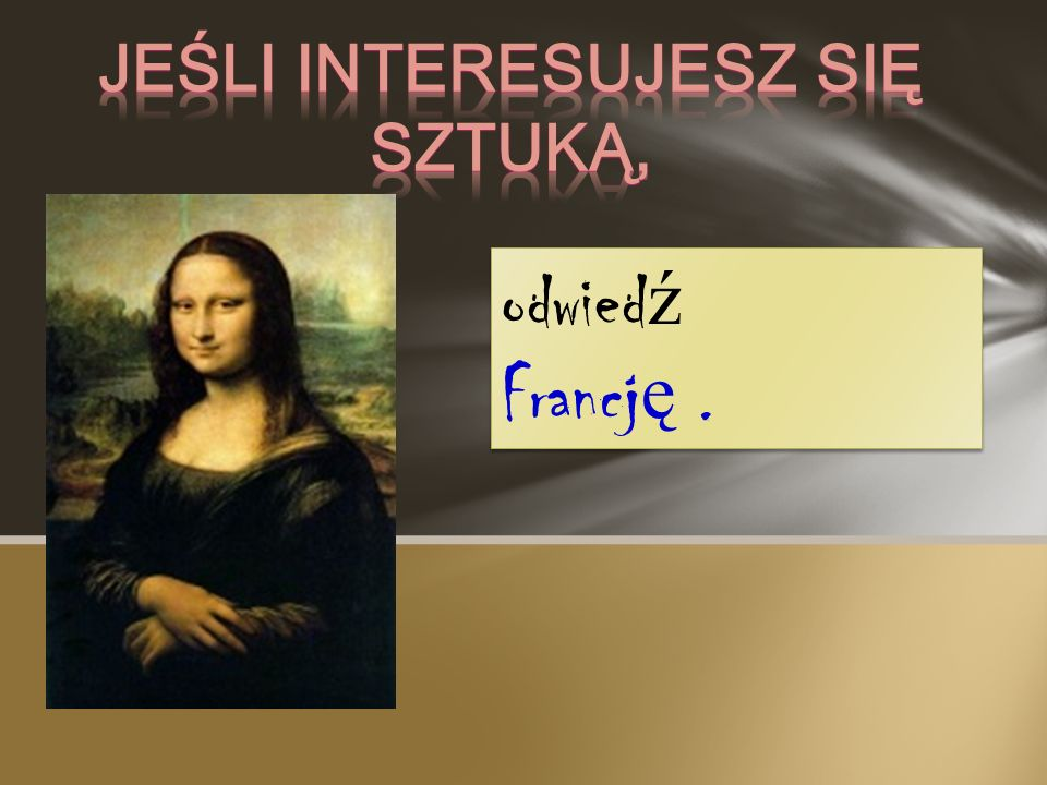 Jeśli interesujesz się sztuką,