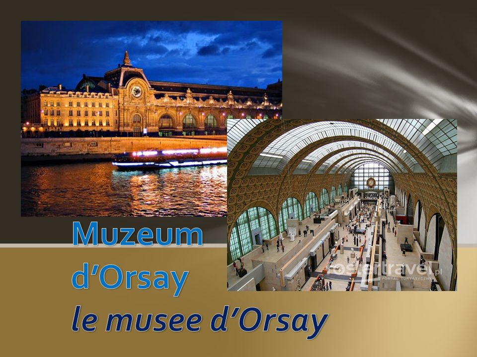 Muzeum d'Orsay le musee d'Orsay