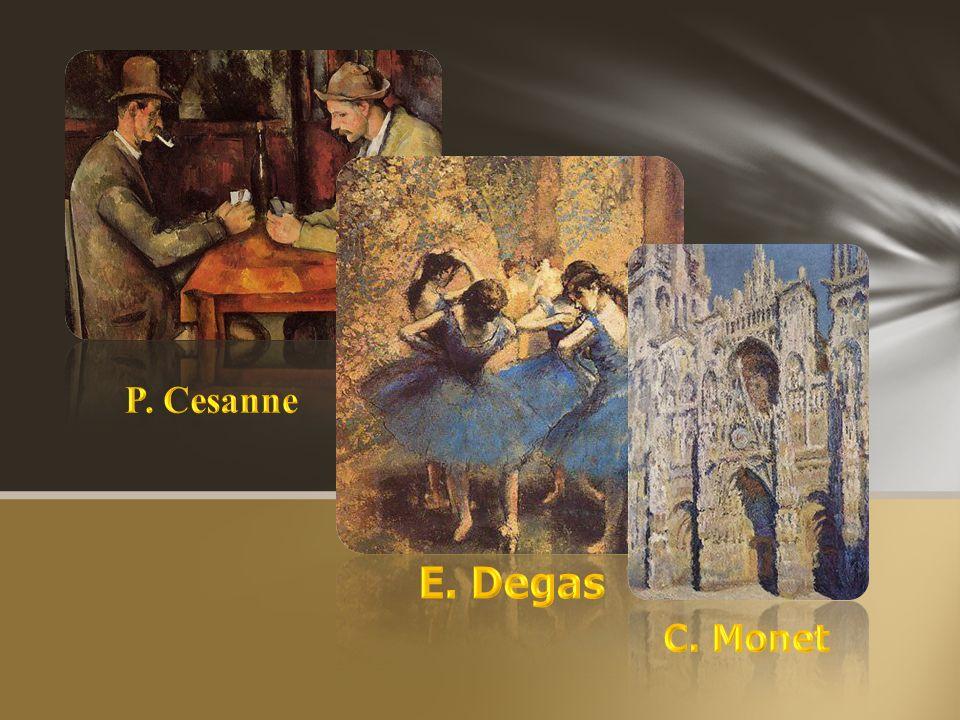 P. Cesanne E. Degas C. Monet