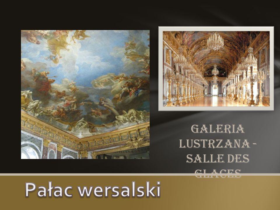 Galeria lustrzana - salle des glaces