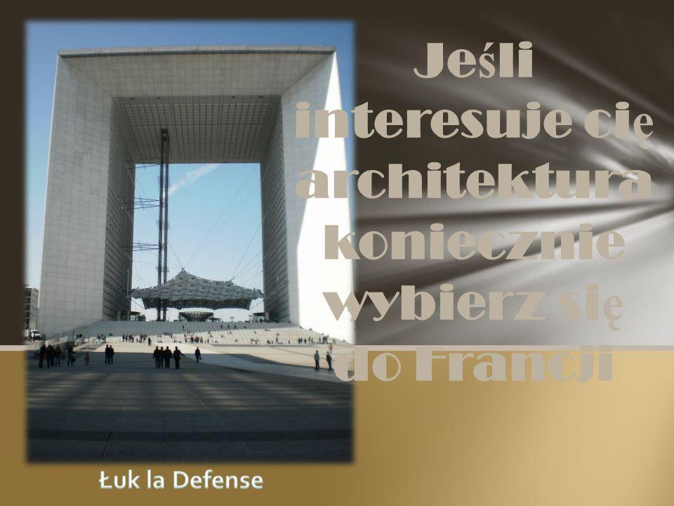 Jeśli interesuje cię architektura koniecznie wybierz się do Francji
