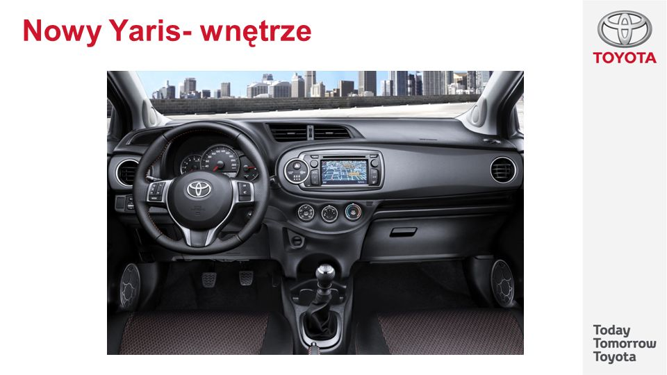 Nowy Yaris- wnętrze In the interior, priority has been given to dynamism, quality and driving pleasure.