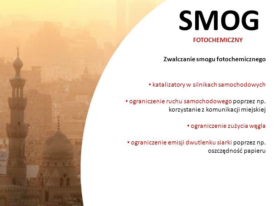 SMOG FOTOCHEMICZNY Zwalczanie smogu fotochemicznego