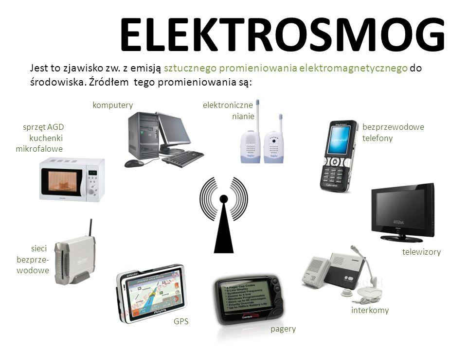 ELEKTROSMOG Jest to zjawisko zw. z emisją sztucznego promieniowania elektromagnetycznego do środowiska. Źródłem tego promieniowania są: