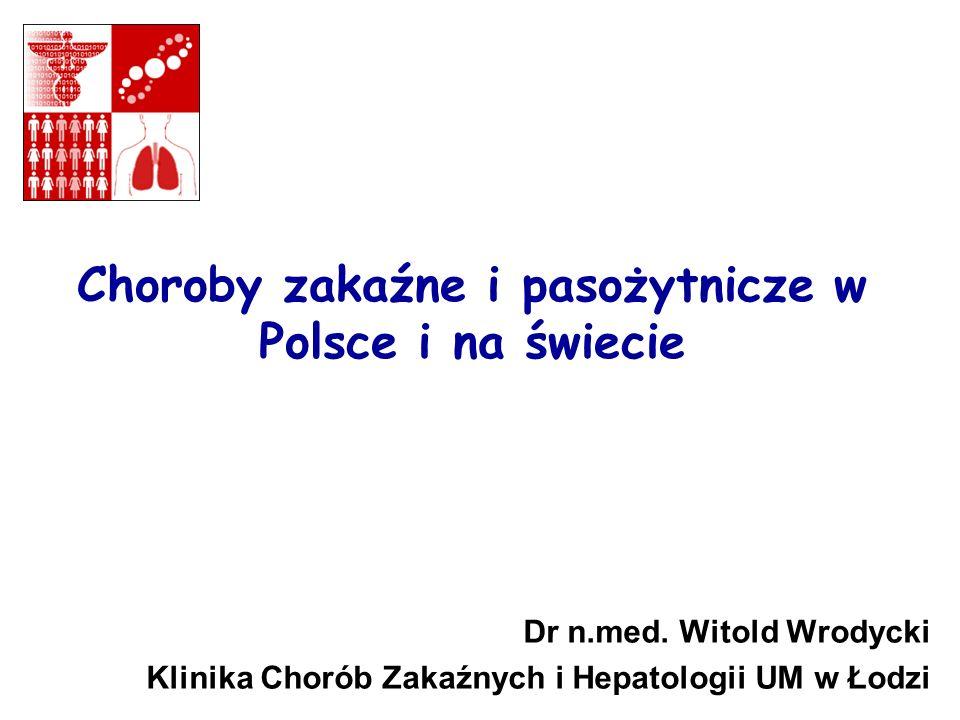 Choroby zakaźne i pasożytnicze w Polsce i na świecie