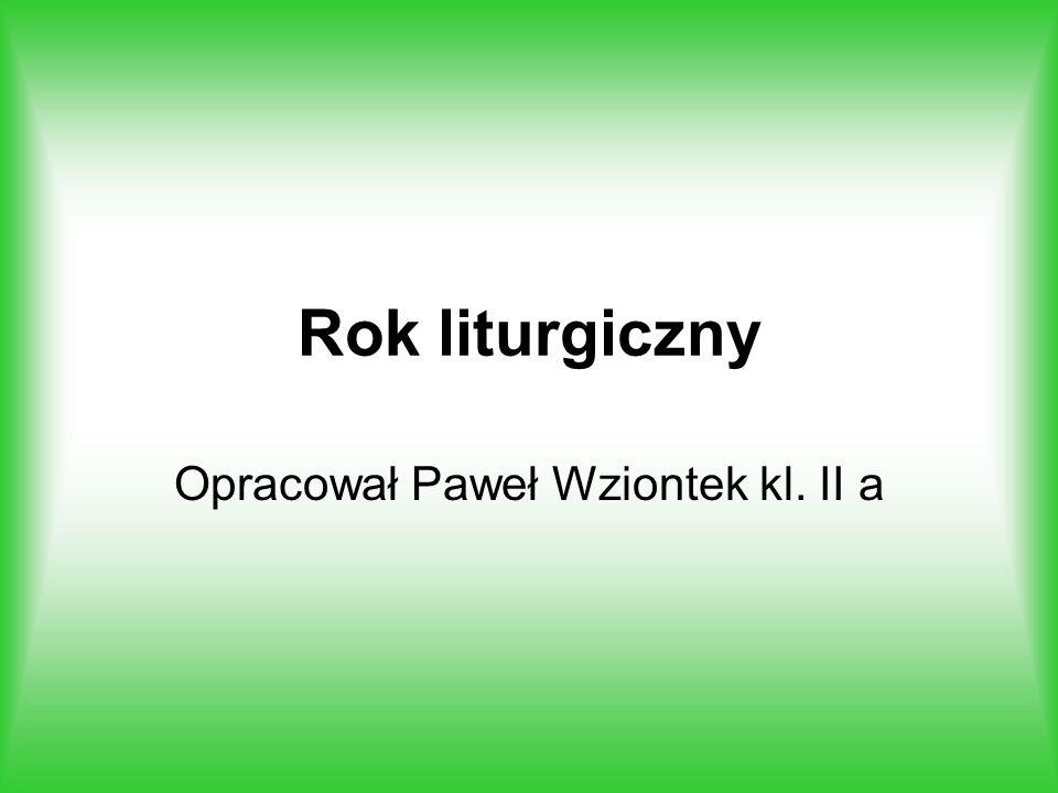 Opracował Paweł Wziontek kl. II a