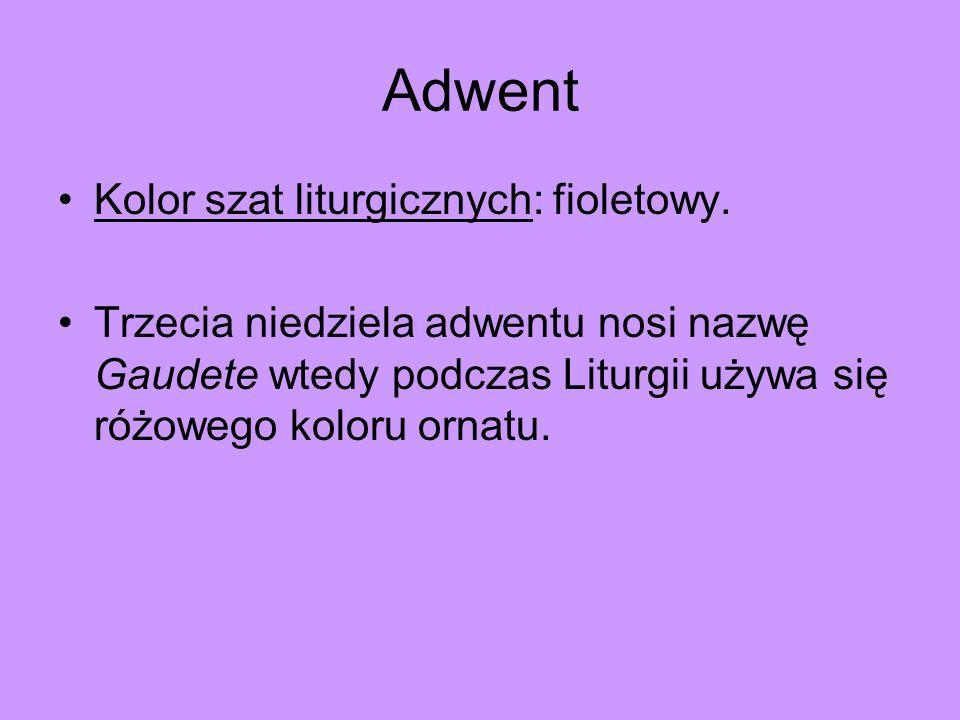 Adwent Kolor szat liturgicznych: fioletowy.
