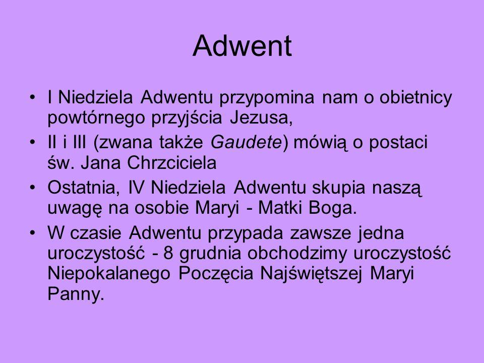 Adwent I Niedziela Adwentu przypomina nam o obietnicy powtórnego przyjścia Jezusa,