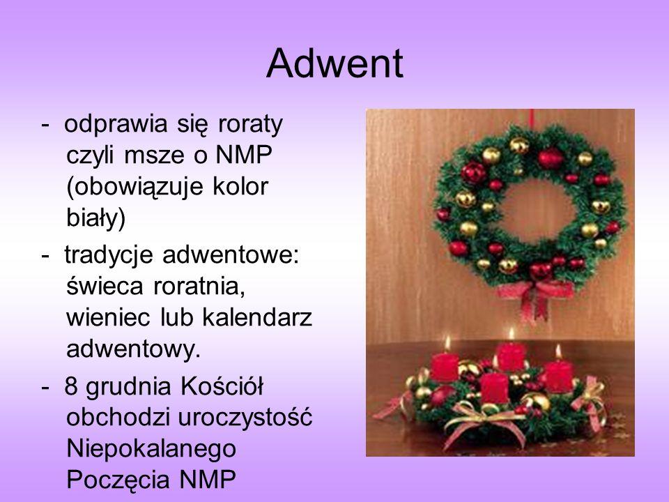 Adwent - odprawia się roraty czyli msze o NMP (obowiązuje kolor biały)