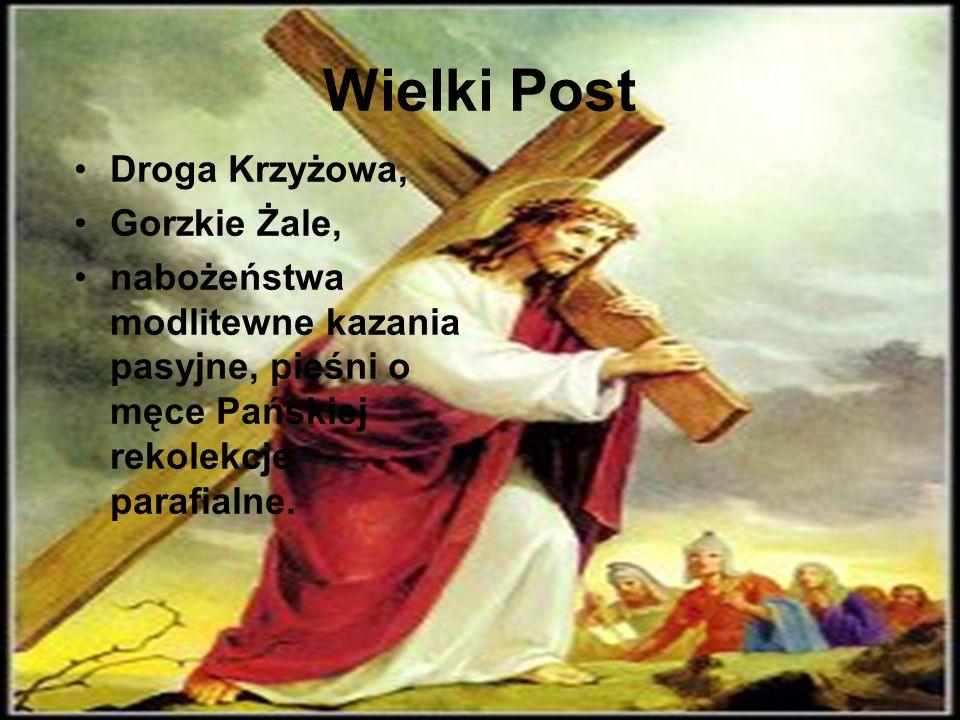 Wielki Post Droga Krzyżowa, Gorzkie Żale,