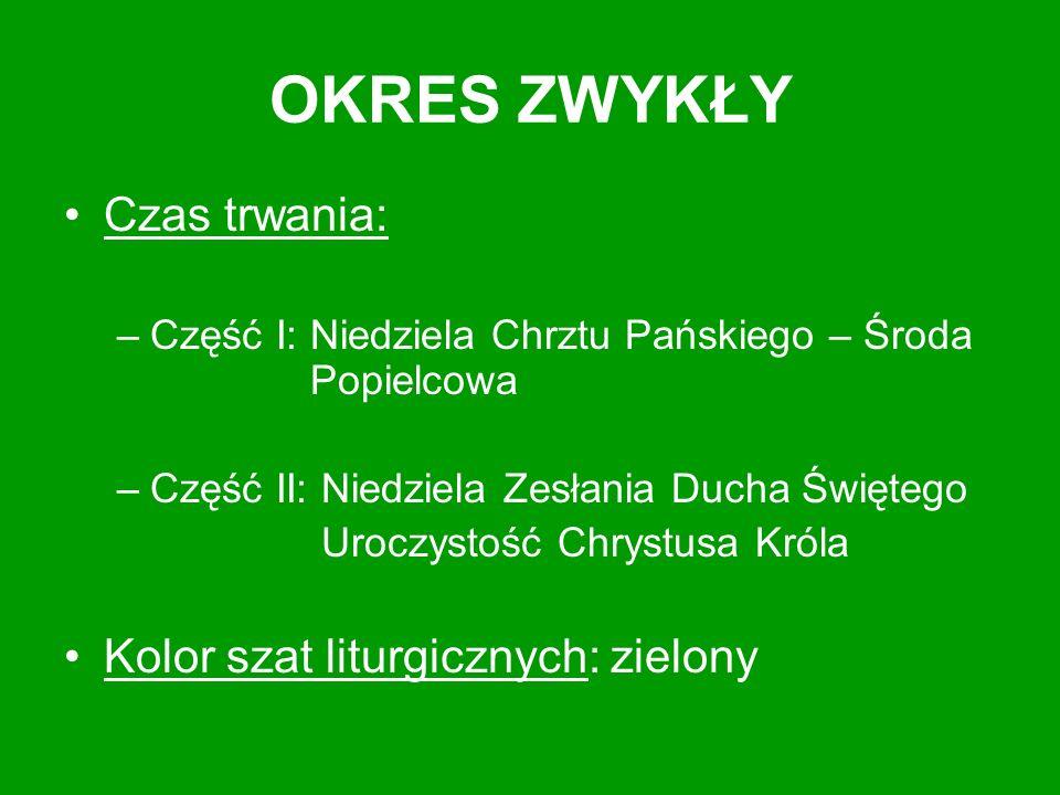 OKRES ZWYKŁY Czas trwania: Kolor szat liturgicznych: zielony