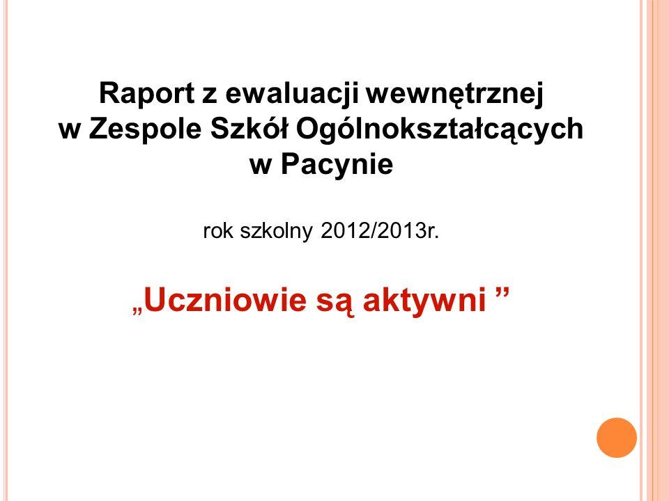 Raport z ewaluacji wewnętrznej w Zespole Szkół Ogólnokształcących w Pacynie rok szkolny 2012/2013r.