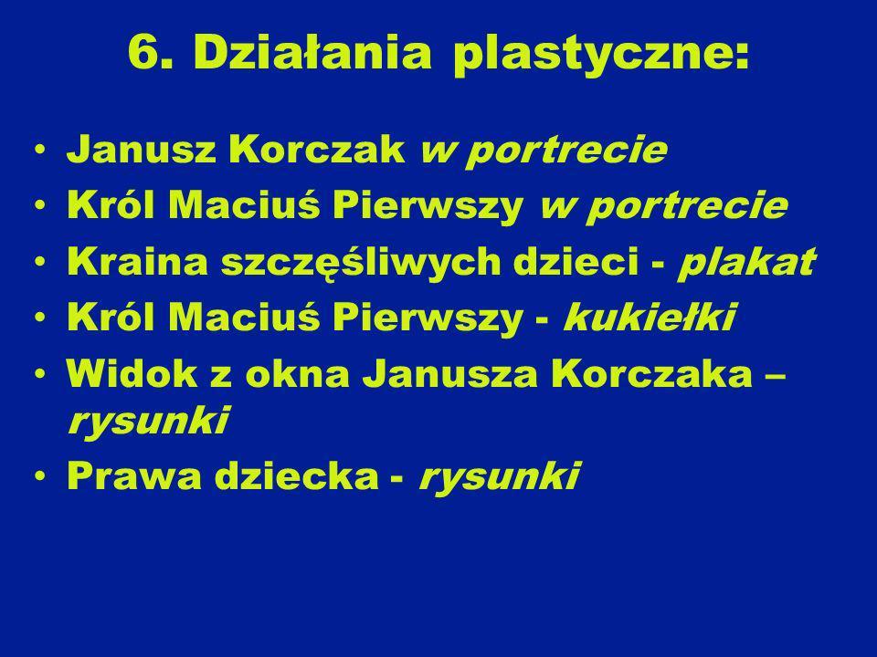 6. Działania plastyczne: