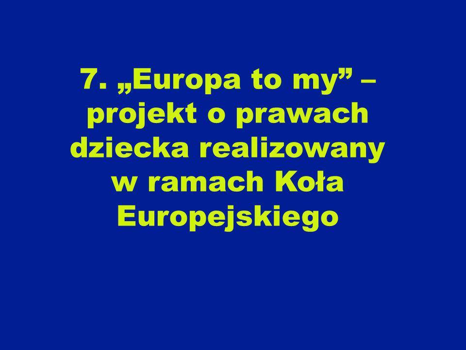 """7. """"Europa to my – projekt o prawach dziecka realizowany w ramach Koła Europejskiego"""