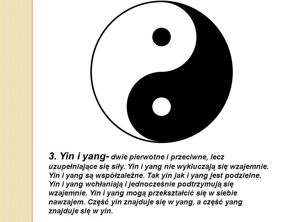 3. Yin i yang- dwie pierwotne i przeciwne, lecz uzupełniające się siły