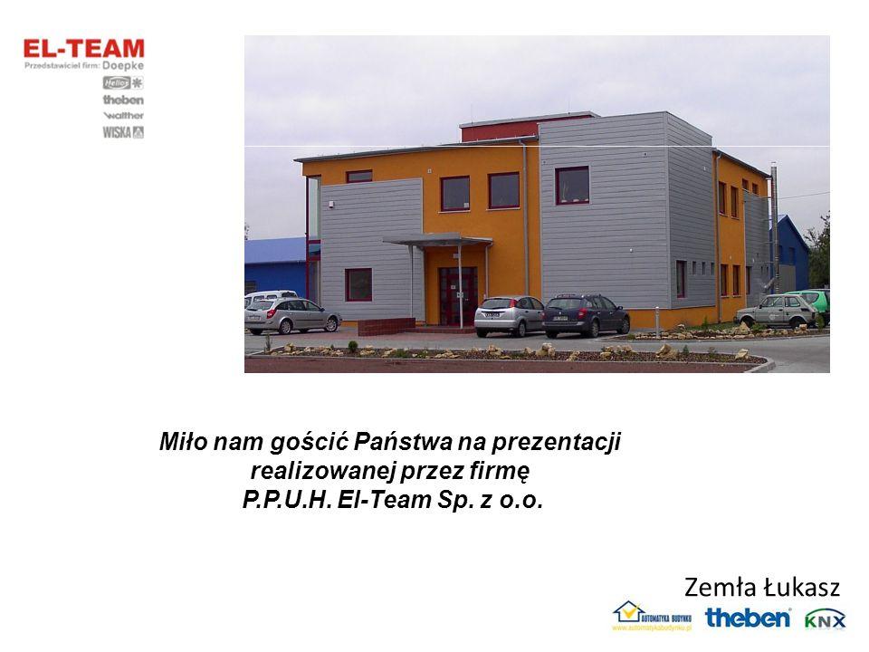 Miło nam gościć Państwa na prezentacji realizowanej przez firmę P.P.U.H. El-Team Sp. z o.o.