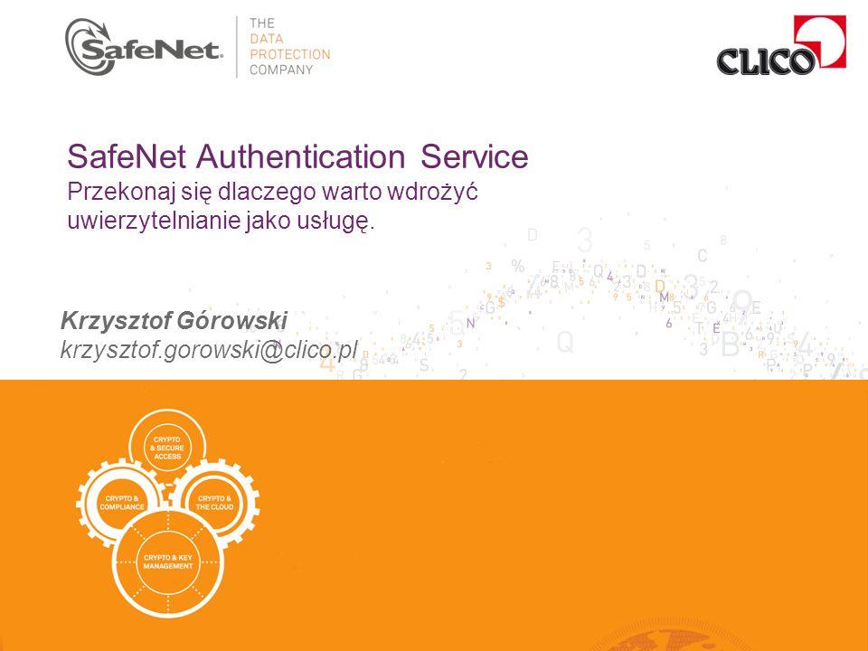 SafeNet Authentication Service Przekonaj się dlaczego warto wdrożyć uwierzytelnianie jako usługę.