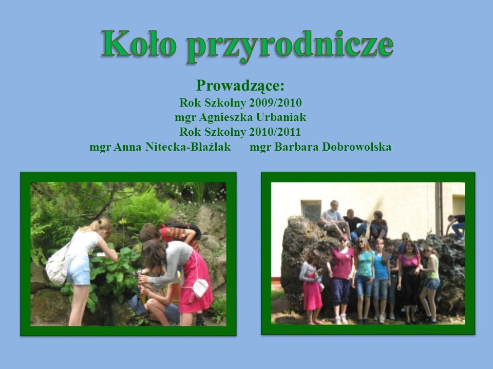Koło przyrodnicze Prowadzące: Rok Szkolny 2009/2010