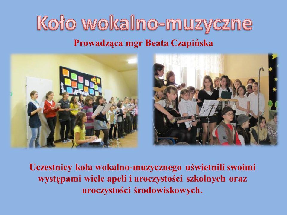 Koło wokalno-muzyczne Prowadząca mgr Beata Czapińska