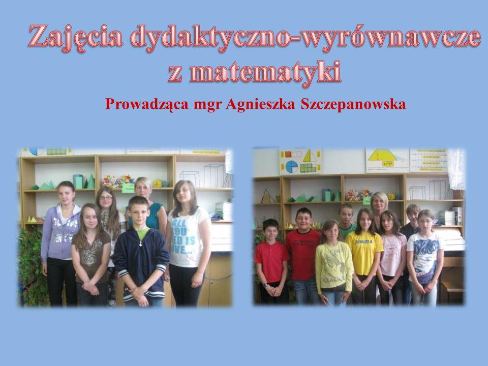 Zajęcia dydaktyczno-wyrównawcze Prowadząca mgr Agnieszka Szczepanowska