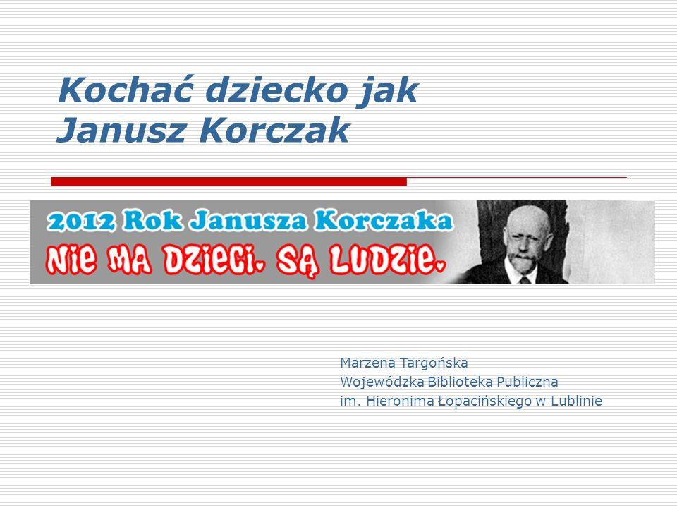Kochać dziecko jak Janusz Korczak