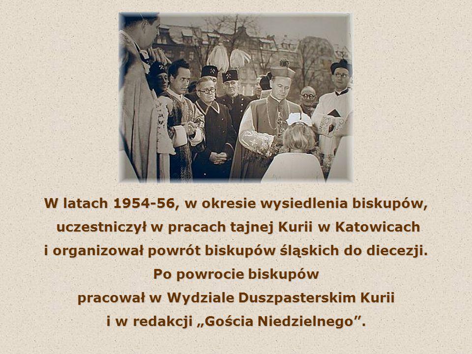 W latach 1954-56, w okresie wysiedlenia biskupów,