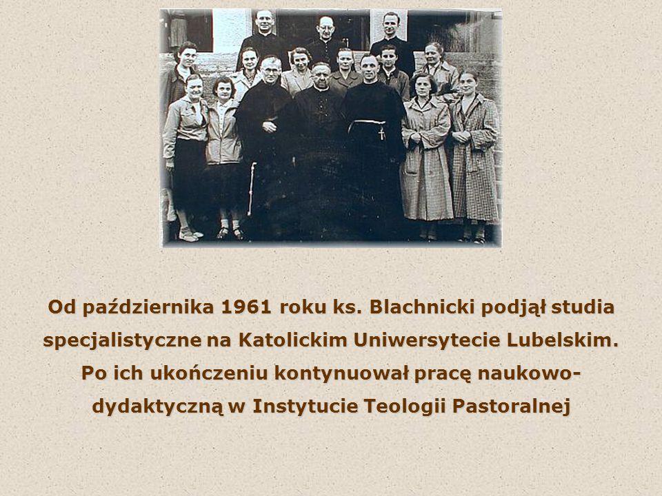 Od października 1961 roku ks. Blachnicki podjął studia
