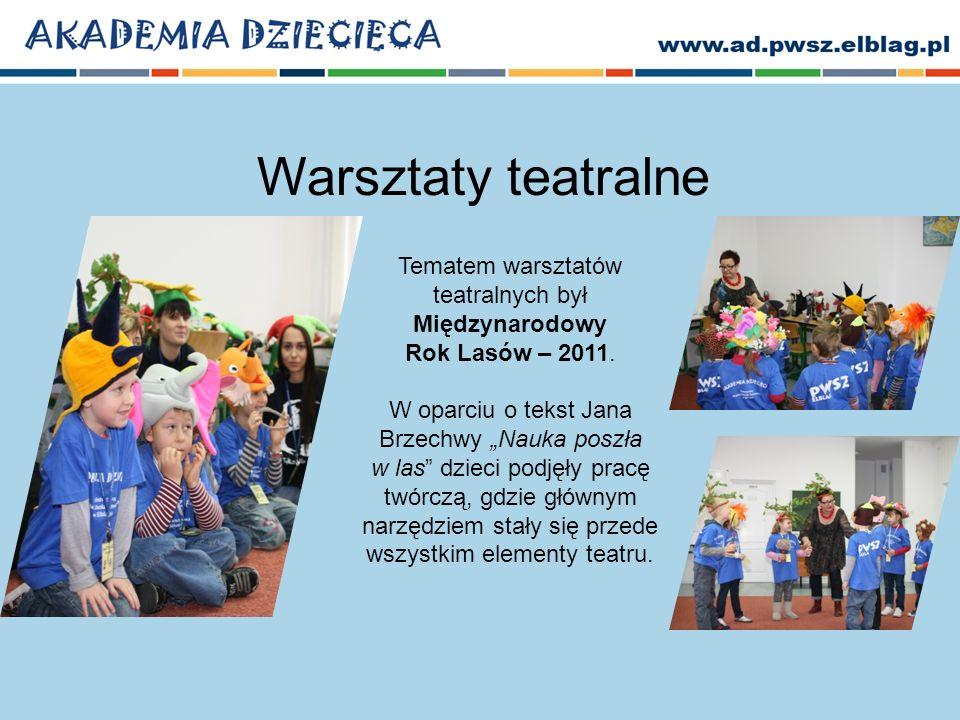 Warsztaty teatralne Tematem warsztatów teatralnych był Międzynarodowy