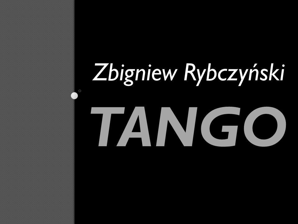 Zbigniew Rybczyński TANGO