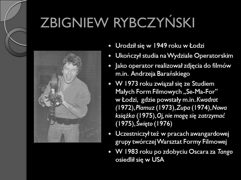 ZBIGNIEW RYBCZYŃSKI Urodził się w 1949 roku w Łodzi