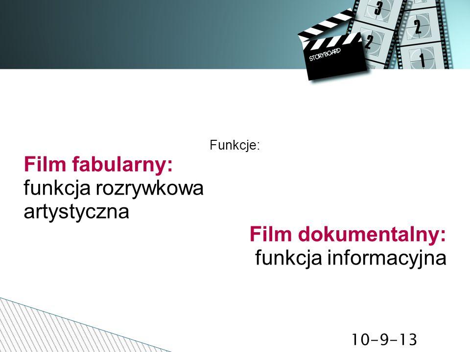 Film fabularny: funkcja rozrywkowa artystyczna Film dokumentalny: