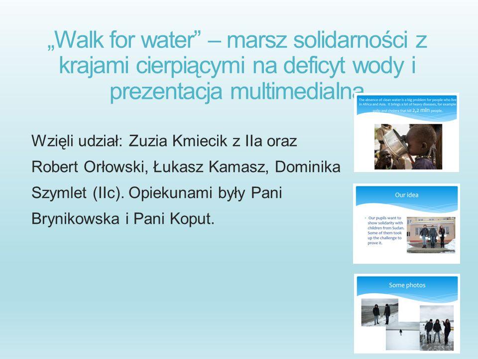 """""""Walk for water – marsz solidarności z krajami cierpiącymi na deficyt wody i prezentacja multimedialna"""