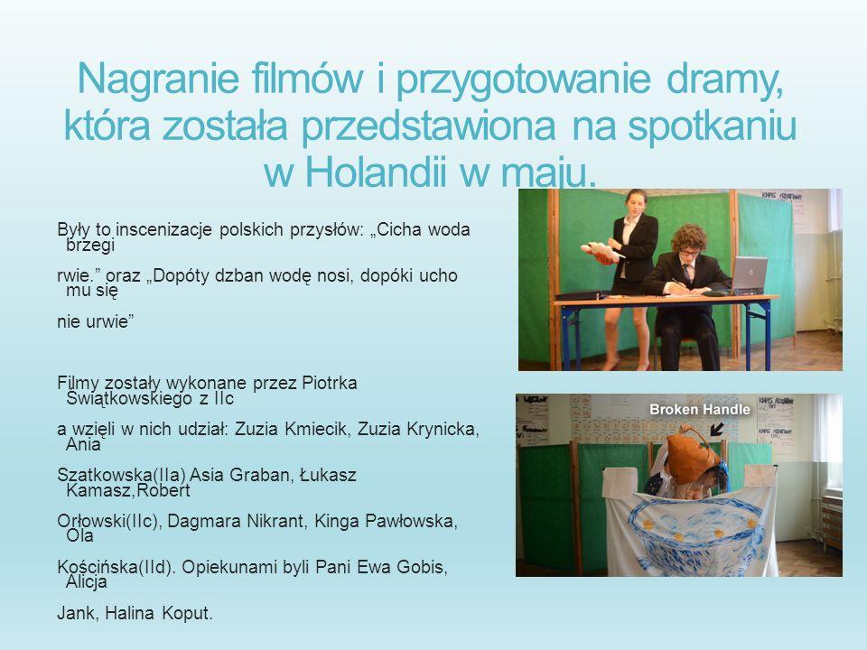 Nagranie filmów i przygotowanie dramy, która została przedstawiona na spotkaniu w Holandii w maju.