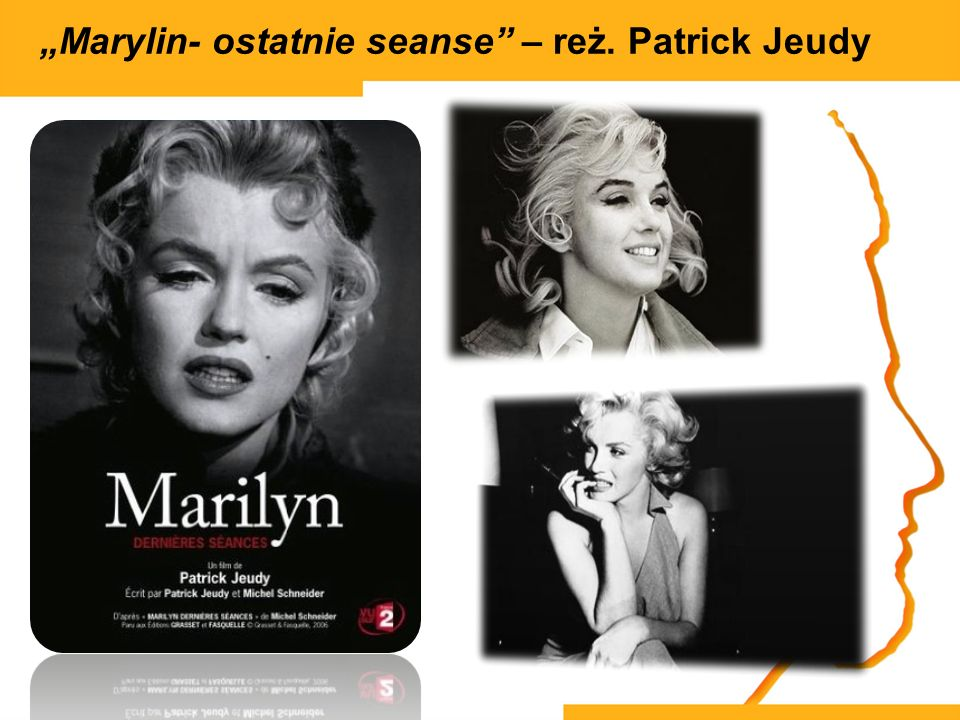 """""""Marylin- ostatnie seanse – reż. Patrick Jeudy"""
